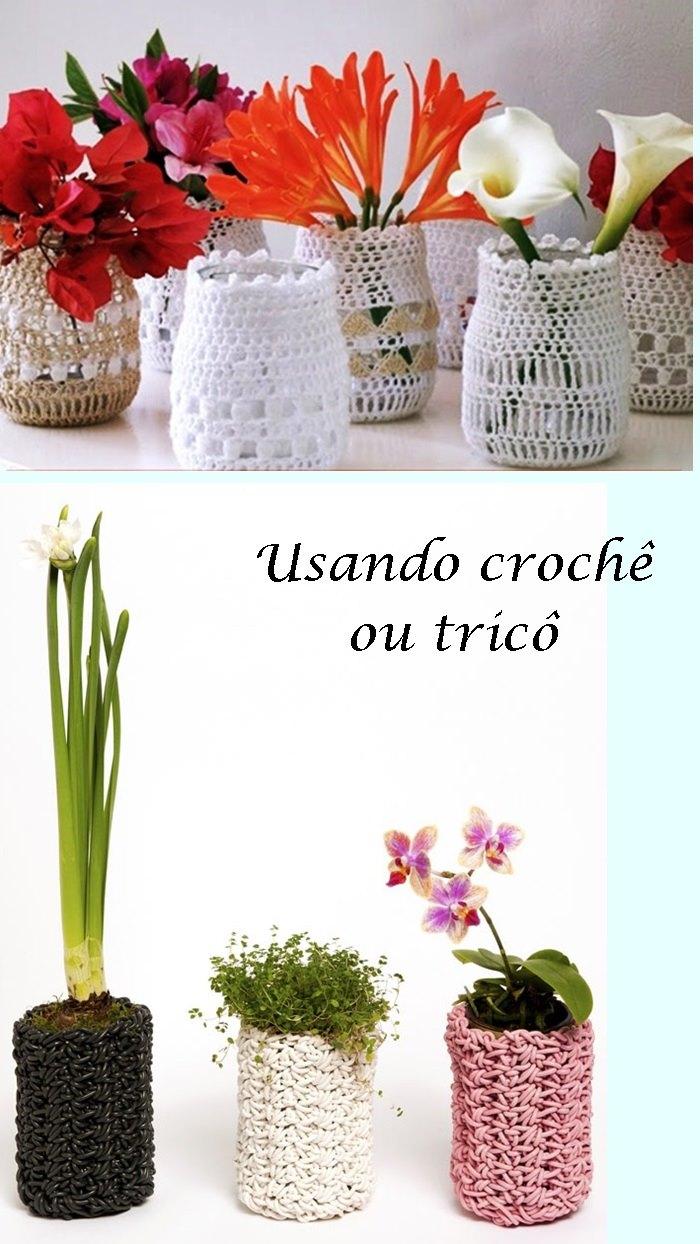 vidros com plantas e flores revestidos com crochê e tricô
