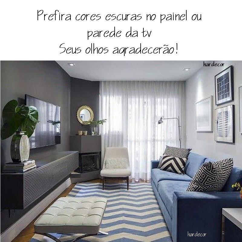 prefira cores escuras no painel ou parede da tv